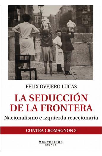 La seducción de la frontera. Nacionalismo e izquierda reaccionaria (Kindle)